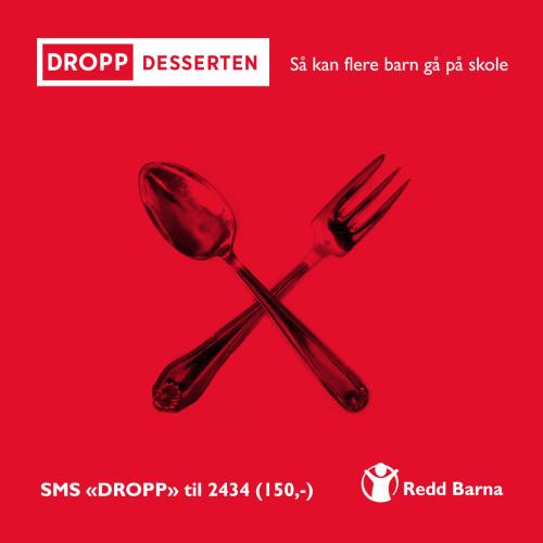 Kampanje for Redd Barna: Dropp Desserten